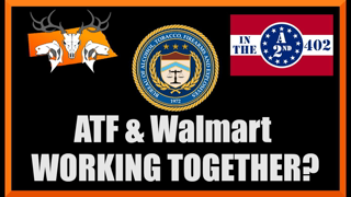 Walmart Surrenders Records to ATF! 2nd Amendment Attack!