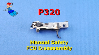 YT   Manual Safety P320 FCU disassembly
