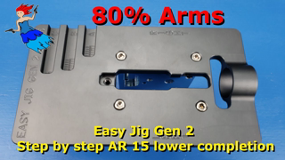 80% Arms Easy Jig Gen 2 step by step AR 15 lower completion