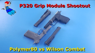 P320 Grip Modules - Which is better Polymer80 or Wilson Combat?