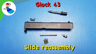 HOW TO REASSEMBLE A GLOCK 43 // Glock 43 slide reassembly