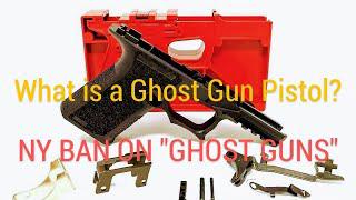 Ghost Guns: Part 2 What is a Ghost Gun pistol? New York Ban on Ghost Guns Passes senate! 7/26/2020