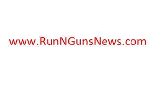 Welcome to Run N Guns News Site www.runngunsnews.com Via @RunNGunsNews